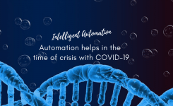 INTELLIGENT AUTOMATION : Automation Helps in the time of crisis with COVID-19