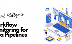 Intelligent Automation – Workflow Monitoring for Data Pipelines